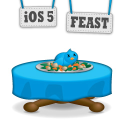 Enjoy some pan-seared Twitter in the iOS 5 Feast!