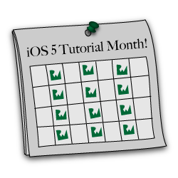 An iOS 5 Tutorial every Monday, Wednesday, and Friday - for a month!
