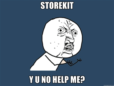 StoreKit Y U No