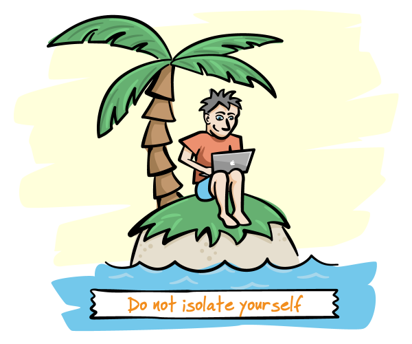 developer on an island with the caption 'Don't isolate yourself'