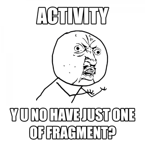 android_fragments_014_y_u_no_have