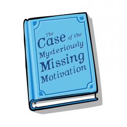 CaseOfTheMysteriouslyMissingMotivation