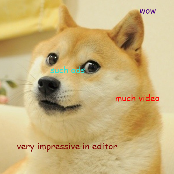 Doge is very impressed with Unity's editor ad templates...