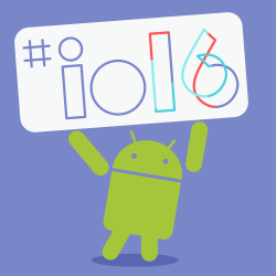 What Every Android Developer Needs to Know About Google I/O 2016
