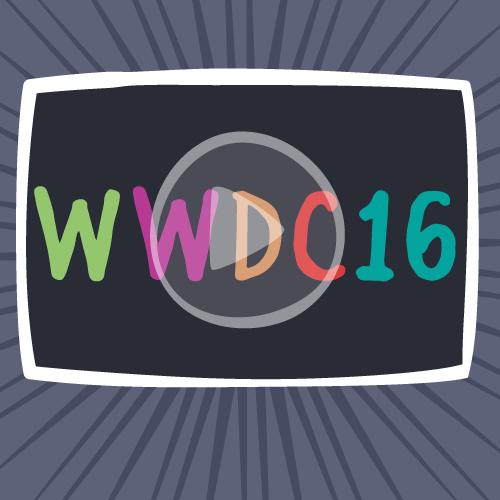 Top 10 WWDC 2016 Videos   raywenderlich com