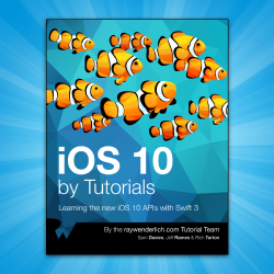 iOS 10 by Tutorials: First 3 Chapters Now Available!