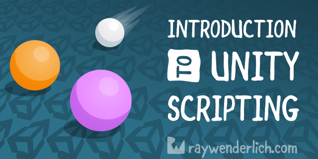 Introduction to Unity Scripting | raywenderlich com