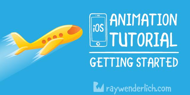 iOS Animation Tutorial: Getting Started | raywenderlich com