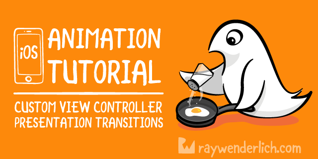 iOS Animation Tutorial: Custom View Controller Presentation Transitions