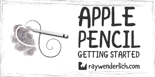 Apple Pencil Tutorial: Getting Started