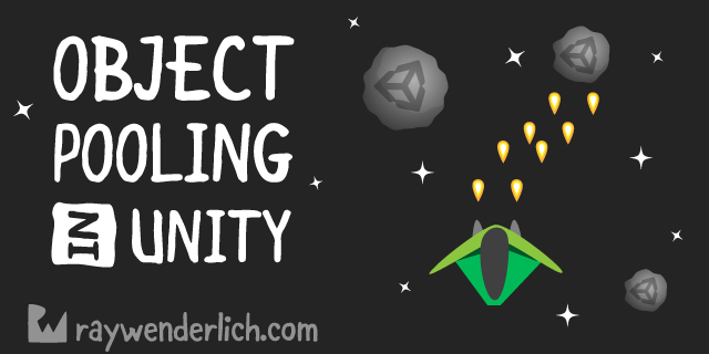 Object Pooling in Unity | raywenderlich com
