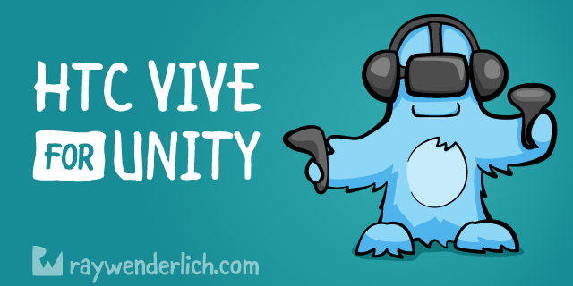 HTC Vive Tutorial for Unity | raywenderlich com