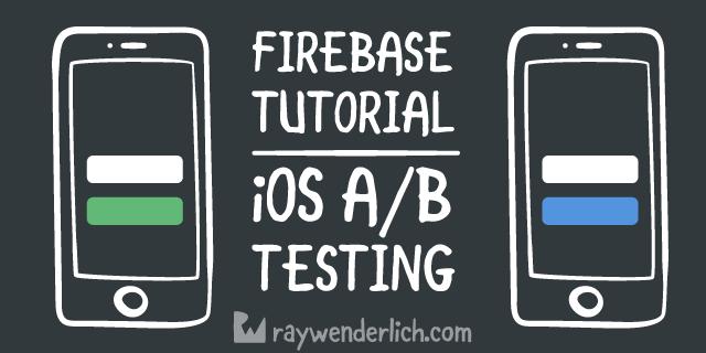Firebase Tutorial: iOS A/B Testing   raywenderlich com