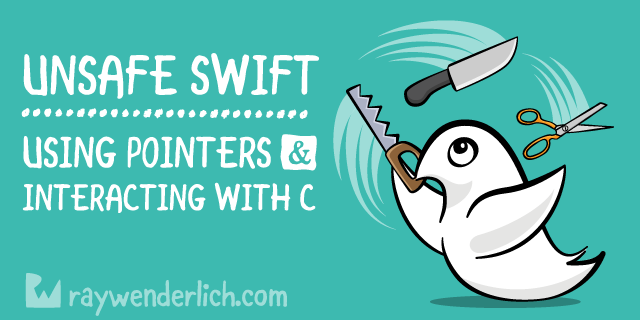 Unsafe Swift: Using Pointers And Interacting With C