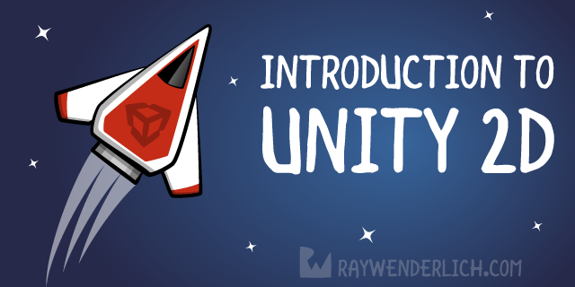 Introduction to Unity 2D | raywenderlich com