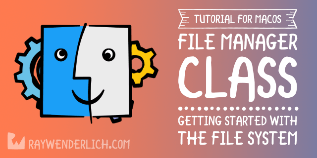 FileManager Class Tutorial for macOS: Getting Started with