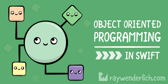 Object Oriented Programming in Swift | raywenderlich com