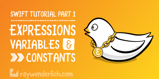 Swift Tutorial Part 1: Expressions, Variables & Constants