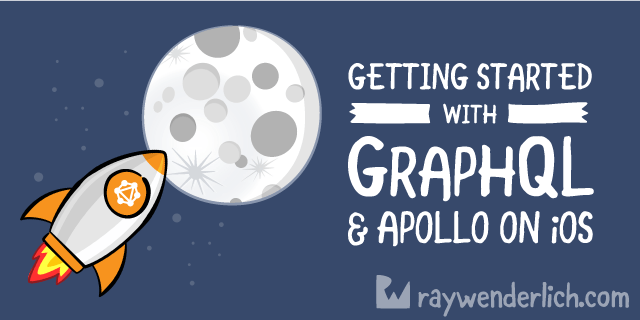 Getting started with GraphQL & Apollo on iOS | raywenderlich com
