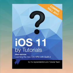 iOS 11 by Tutorials Pre-Orders Available Now!
