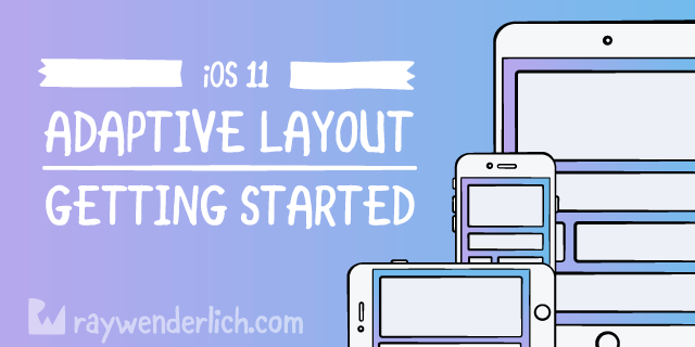 Adaptive Layout Tutorial in iOS 11: Getting Started