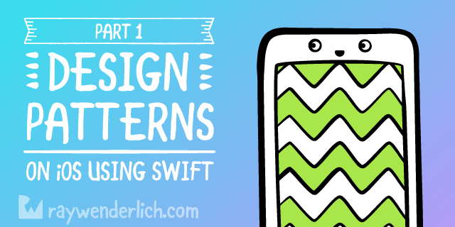 Design Patterns on iOS using Swift – Part 1/2