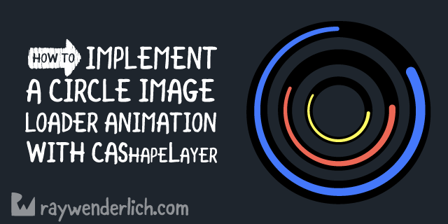 How To Implement A Circular Image Loader Animation with