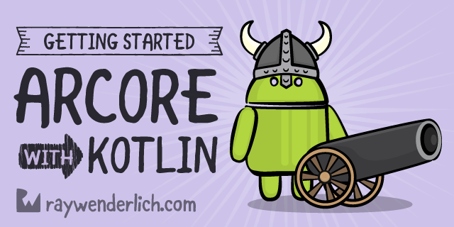 Getting Started with ARCore with Kotlin | raywenderlich com