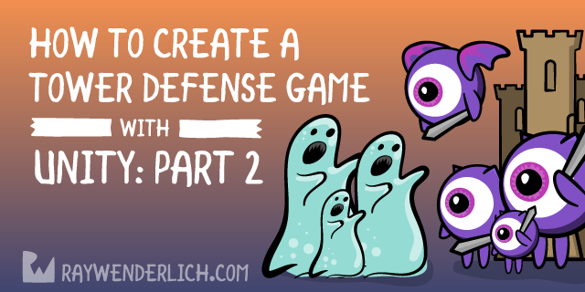 How to Create a Tower Defense Game in Unity – Part 2