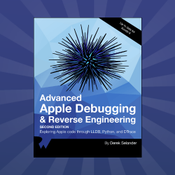 Advanced Apple Debugging & Reverse Engineering Update: Coming Soon!