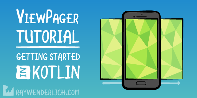 ViewPager Tutorial: Getting Started in Kotlin | raywenderlich com