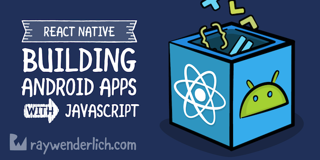 React Native Tutorial: Building Android Apps with JavaScript