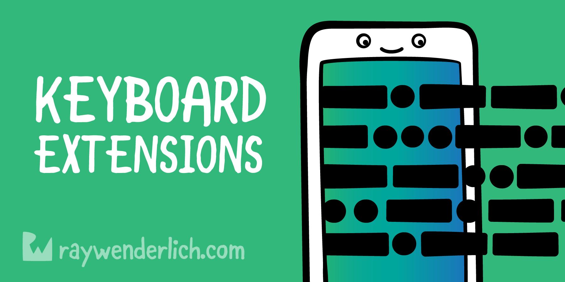 Custom Keyboard Extensions: Getting Started | raywenderlich com