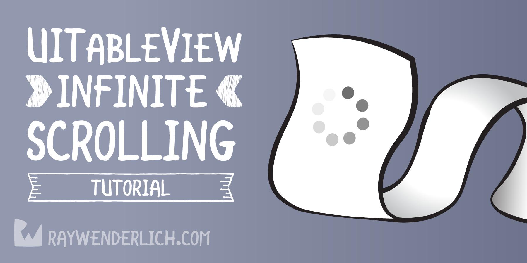 UITableView Infinite Scrolling Tutorial | raywenderlich com
