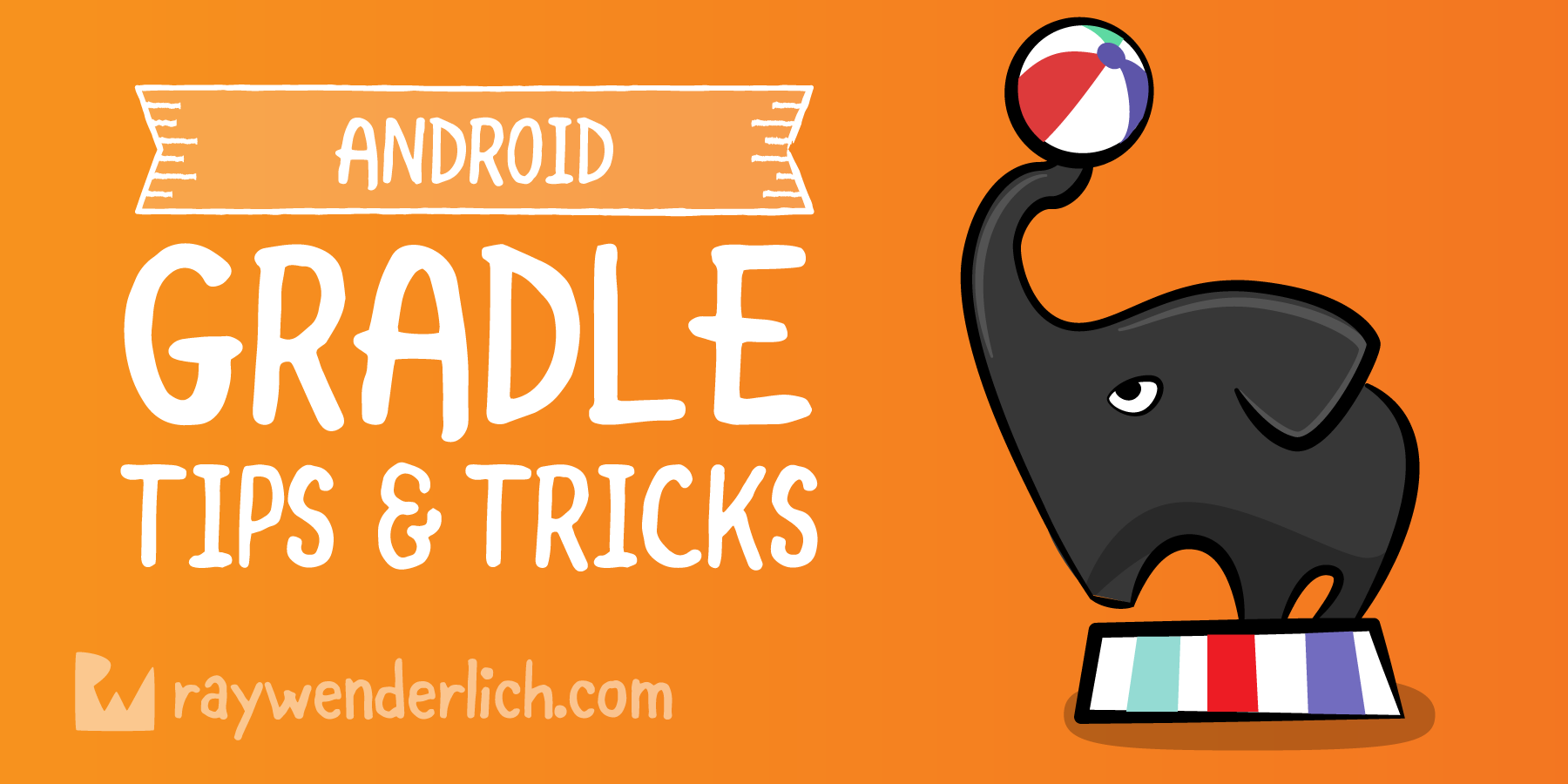 Gradle Tips and Tricks for Android | raywenderlich com