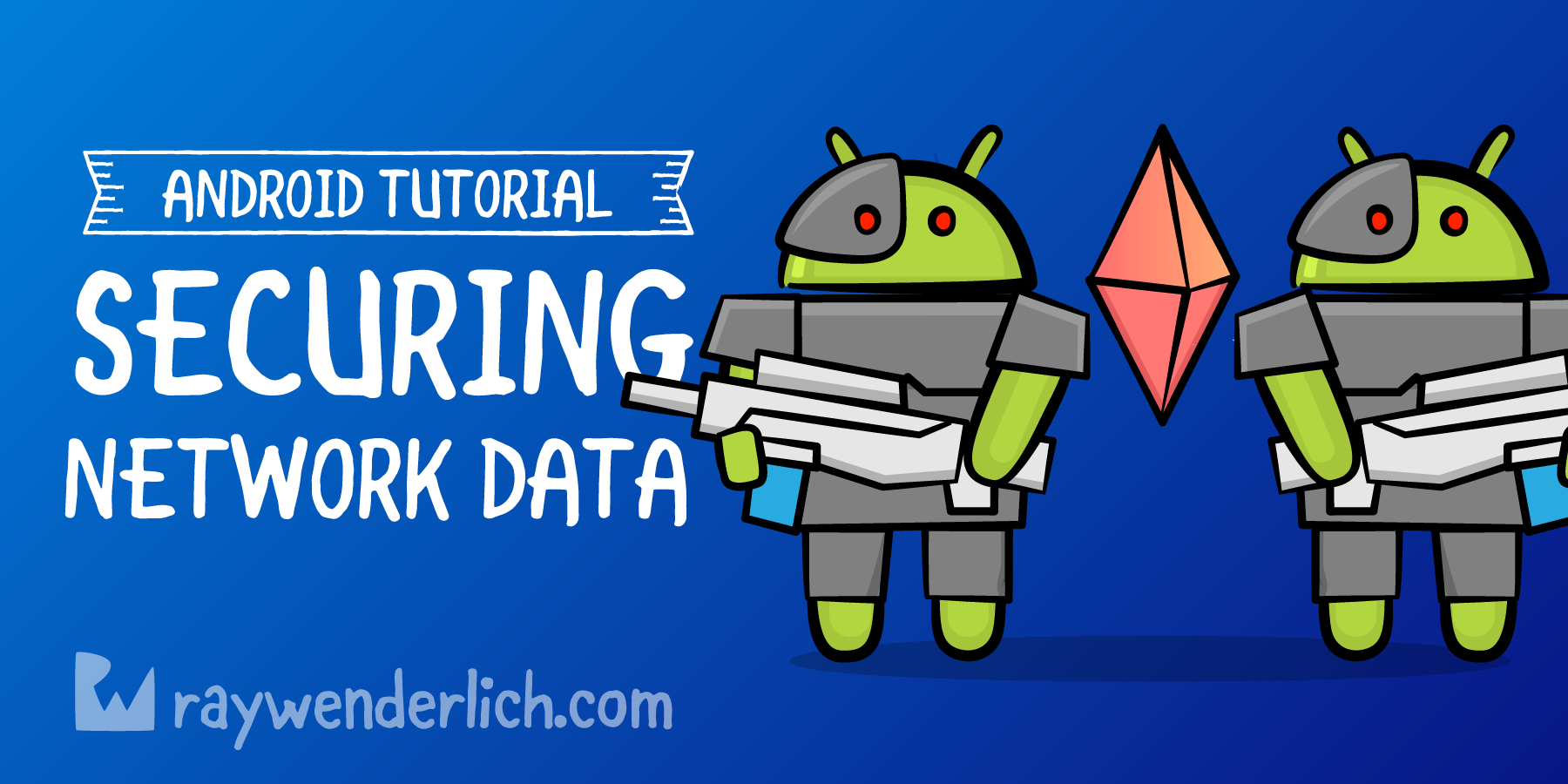 Securing Network Data Tutorial for Android | raywenderlich com