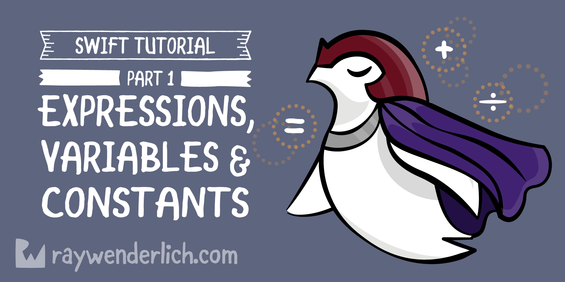 Swift Tutorial Part 1: Expressions, Variables and Constants [FREE]