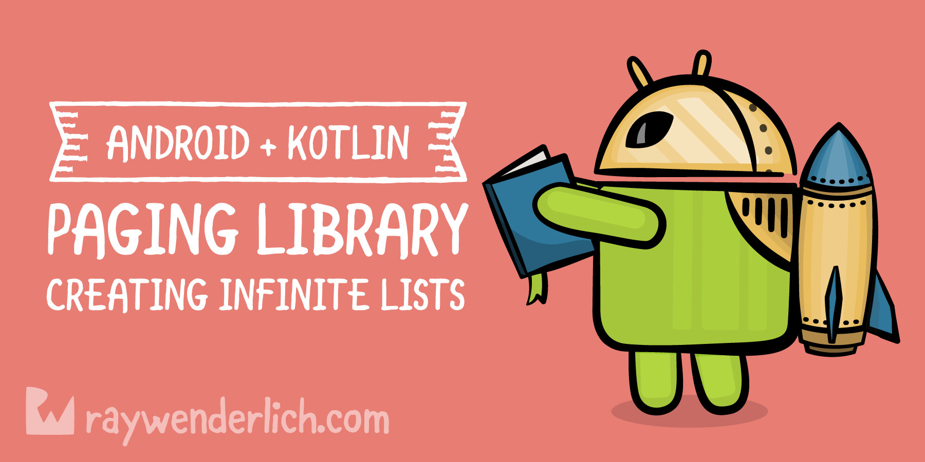 Paging Library for Android With Kotlin: Creating Infinite Lists