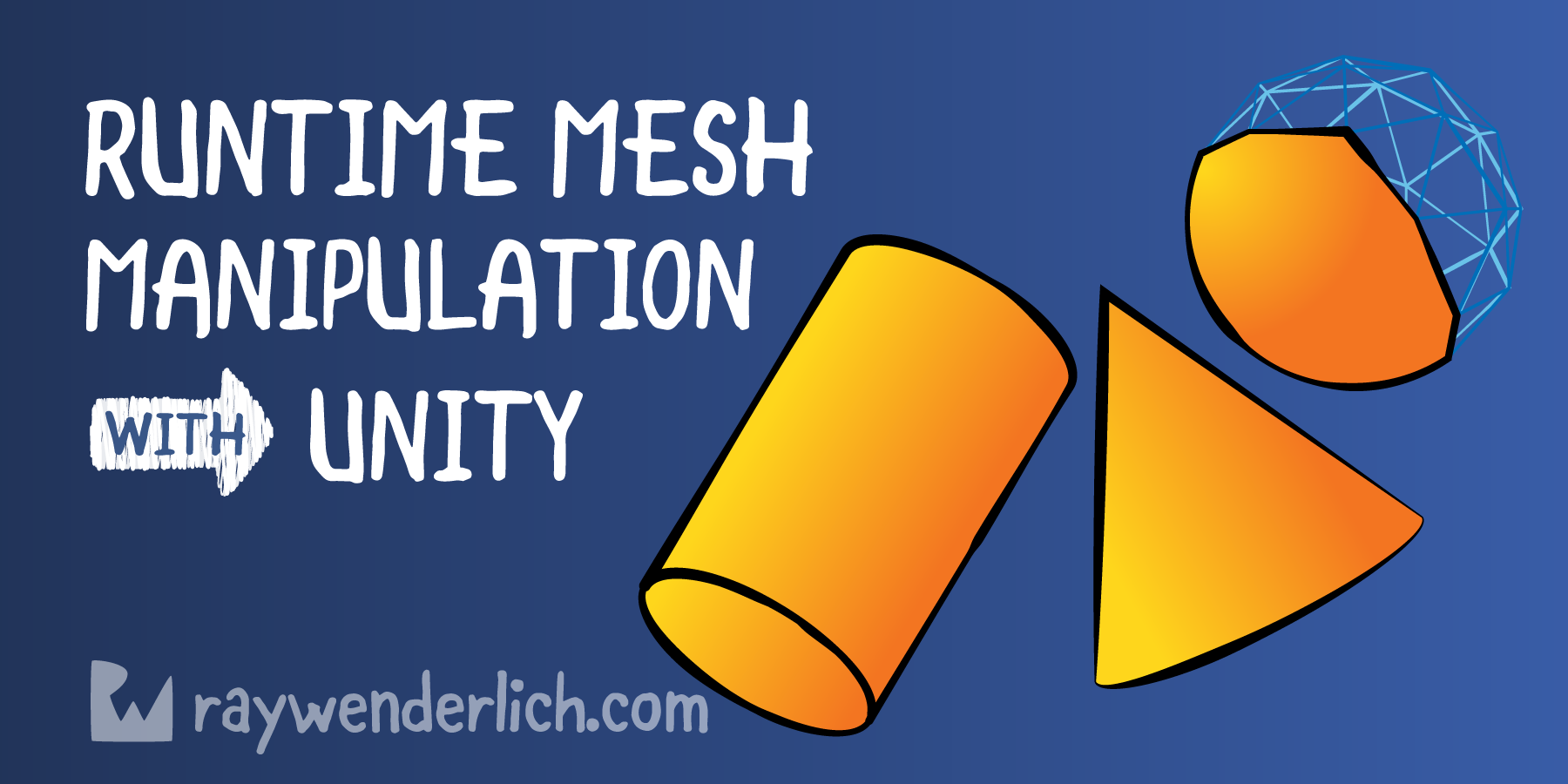 Runtime Mesh Manipulation With Unity | raywenderlich com