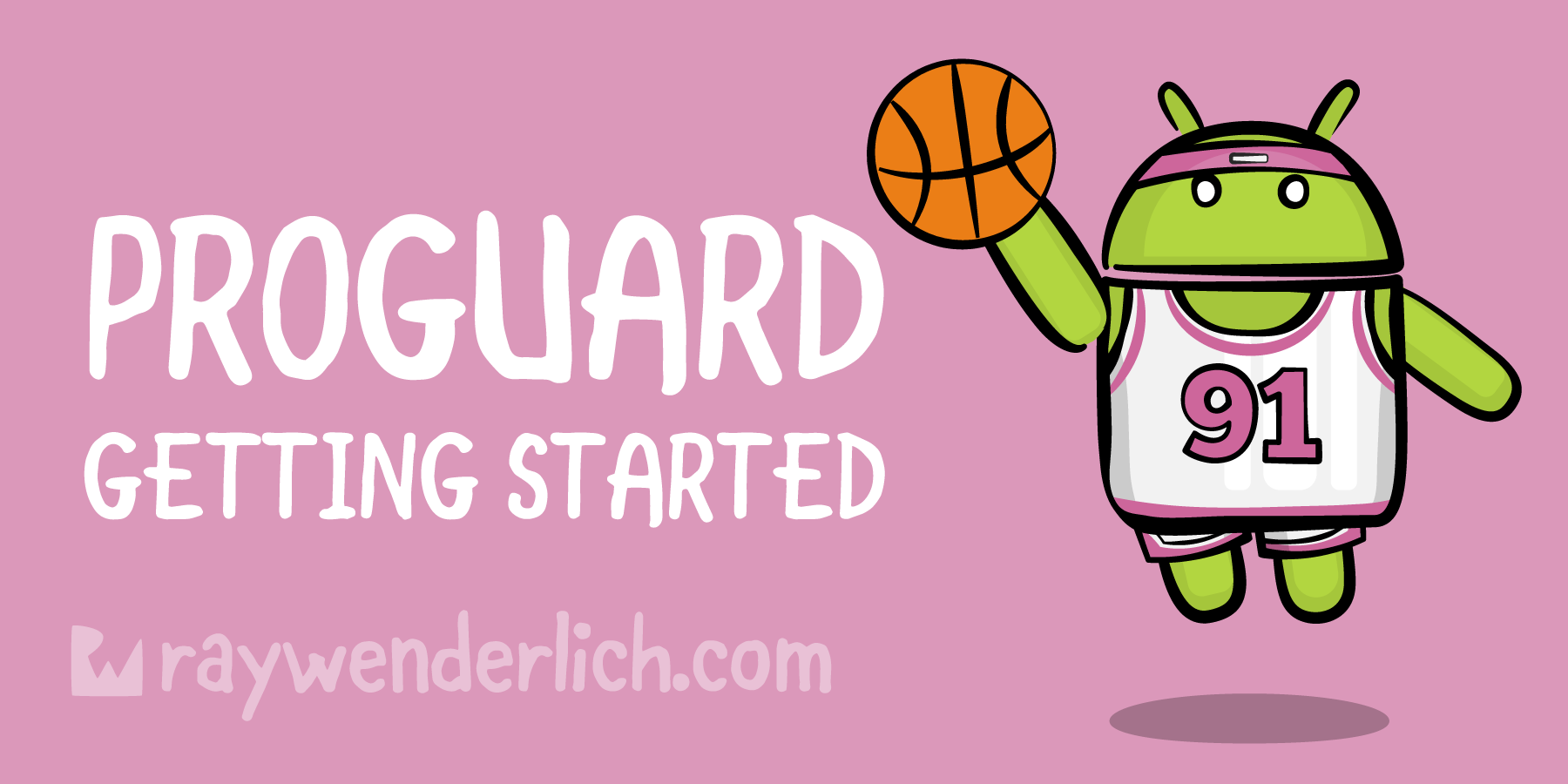 Getting Started with ProGuard | raywenderlich com