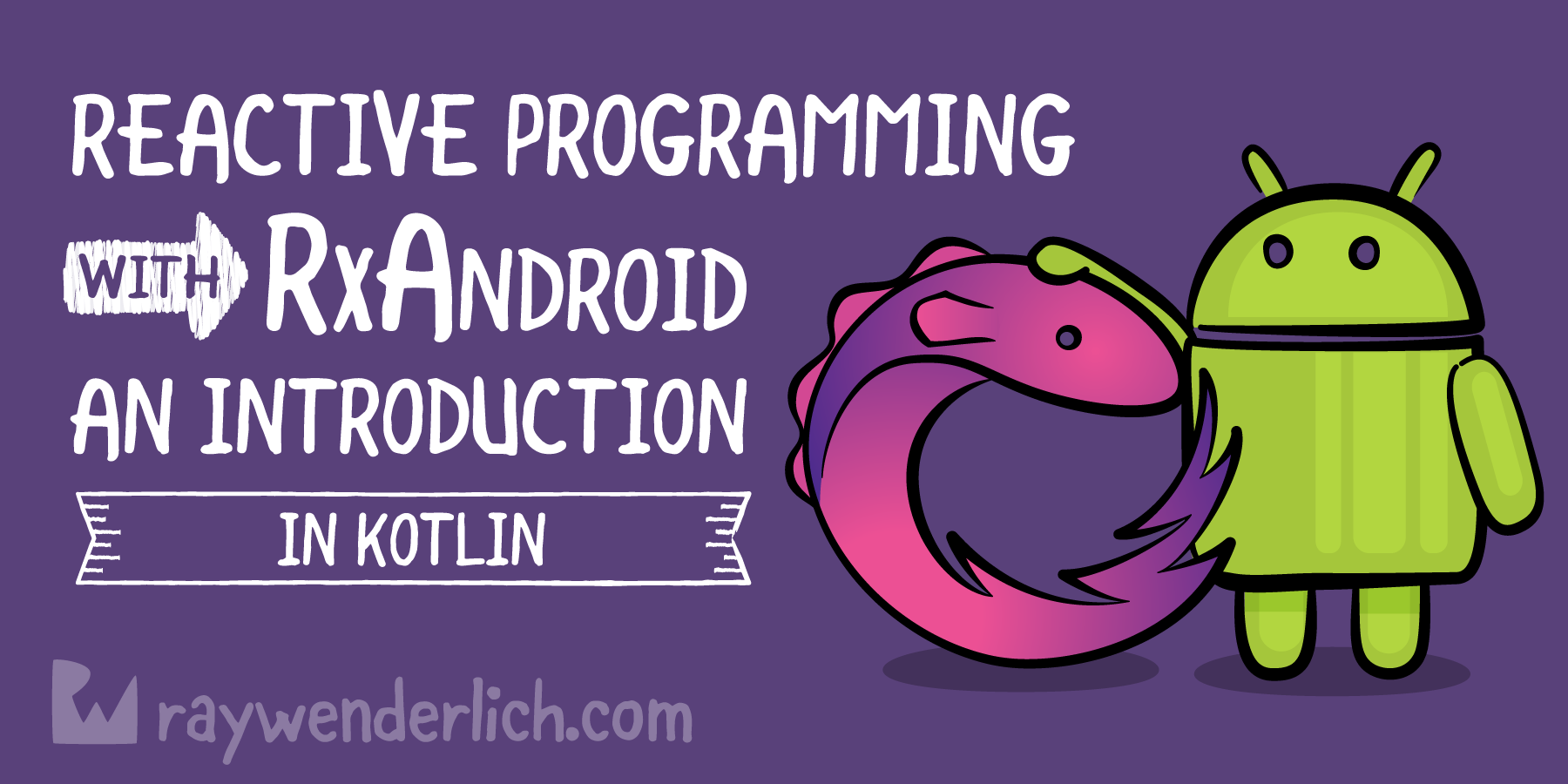 Reactive Programming with RxAndroid in Kotlin: An