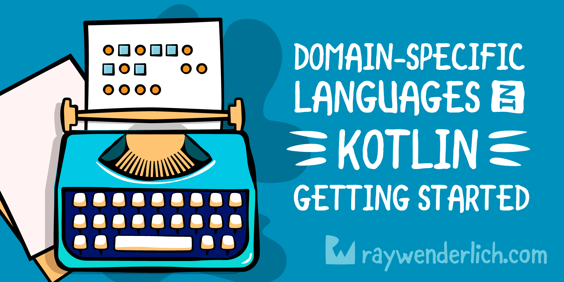 Domain-Specific Languages In Kotlin: Getting Started   raywenderlich com