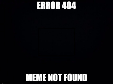 Error 404 Meme not found