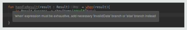 Error message: When expression must be exhaustive