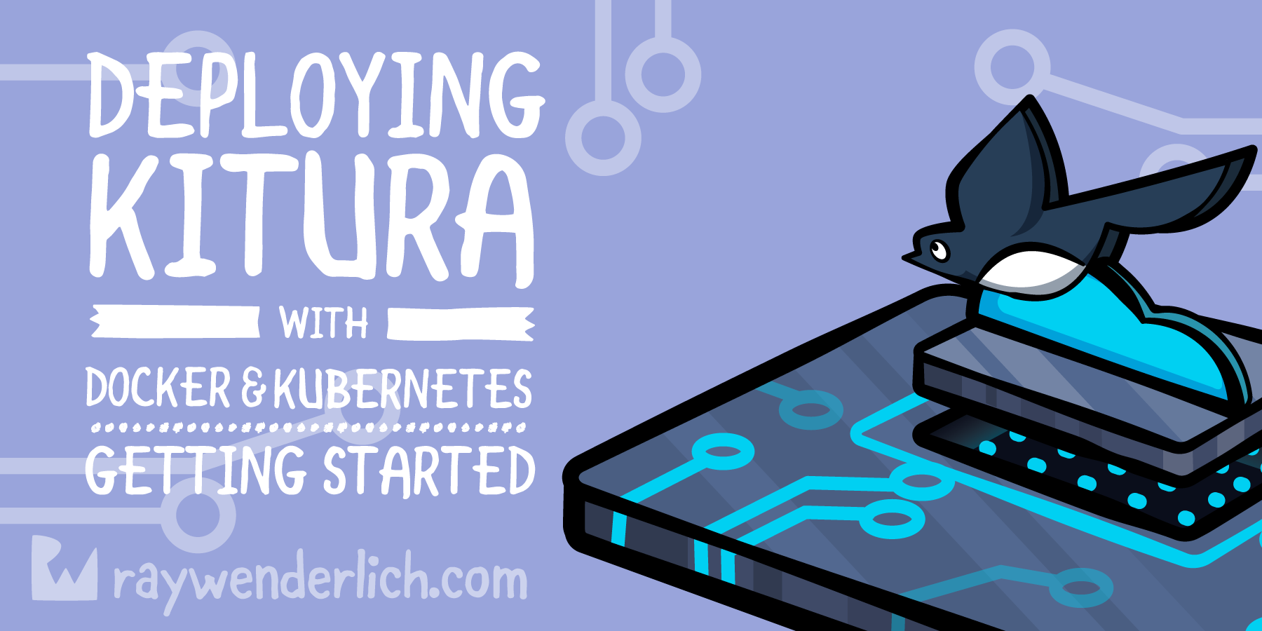 Deploying Kitura with Docker & Kubernetes: Getting Started