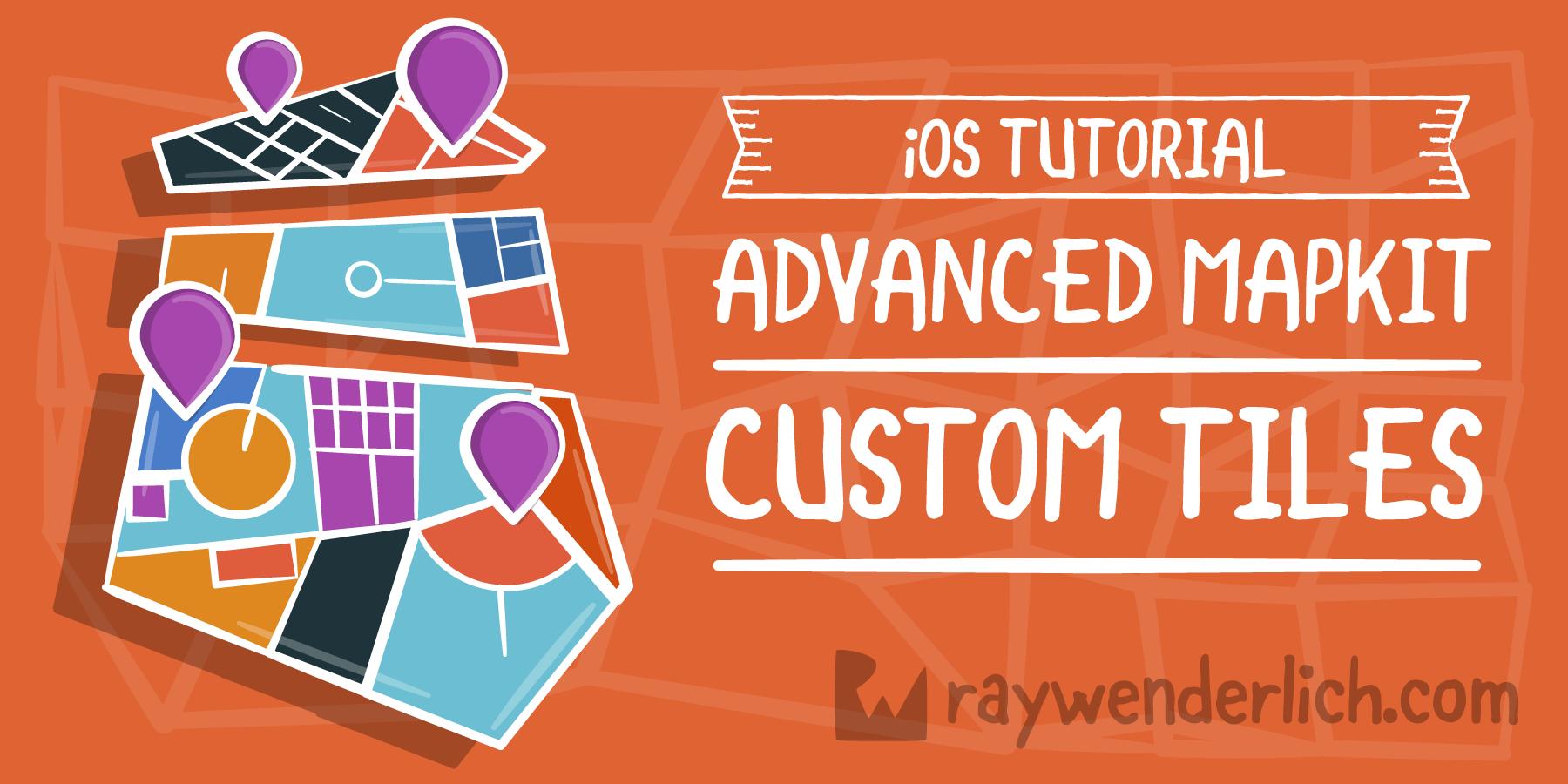 Advanced MapKit Tutorial: Custom MapKit Tiles [FREE] - RapidAPI
