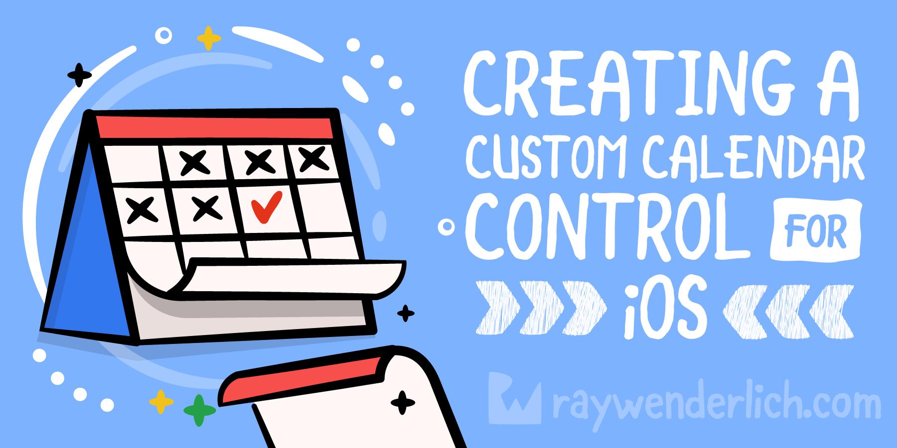 Creating a Custom Calendar Control for iOS [FREE] - RapidAPI