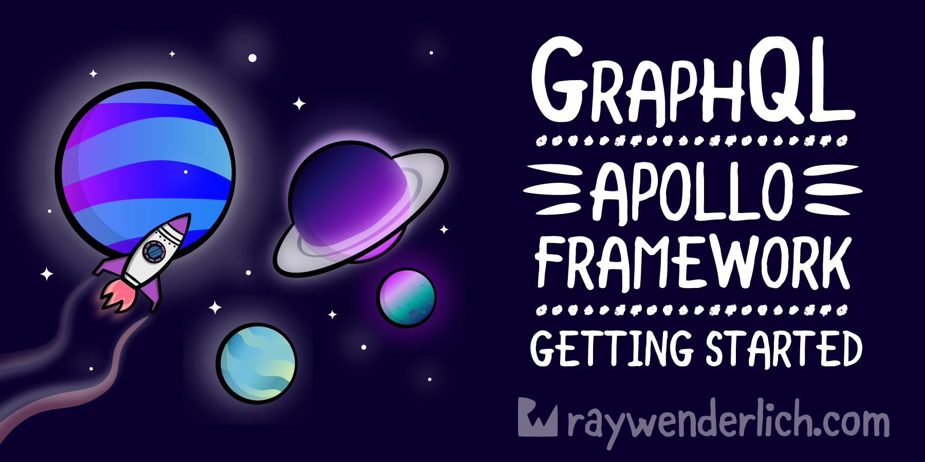 GraphQL Using the Apollo Framework: Getting Started [FREE]