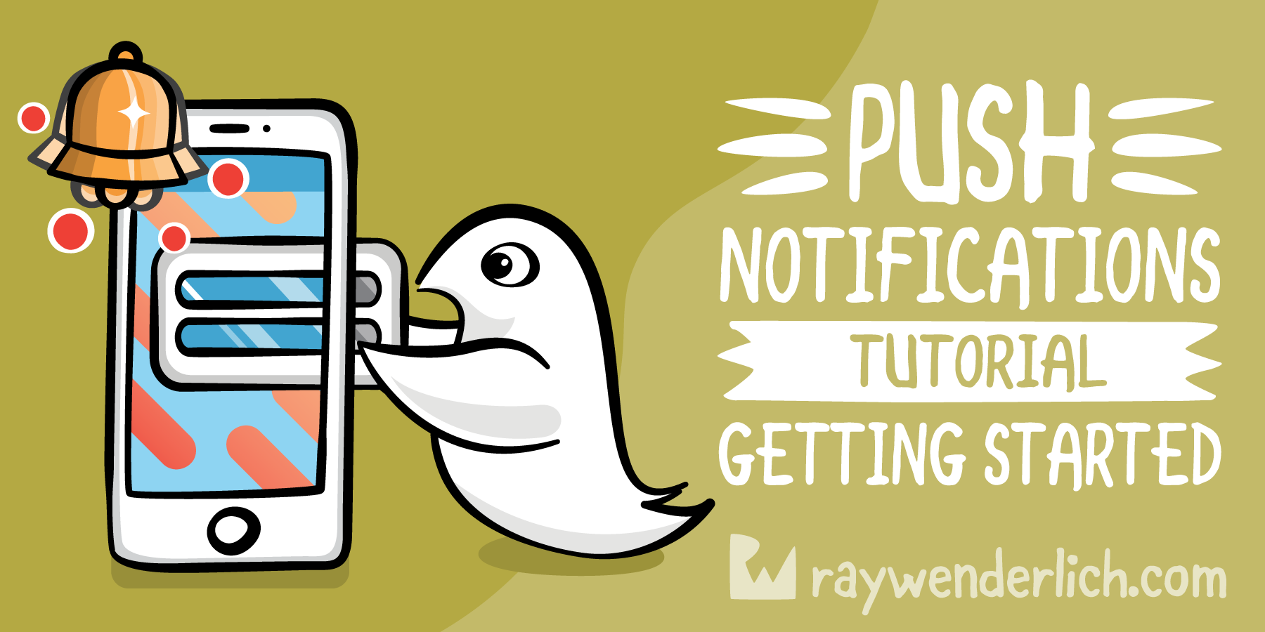Push Notifications Tutorial: Getting Started [FREE]