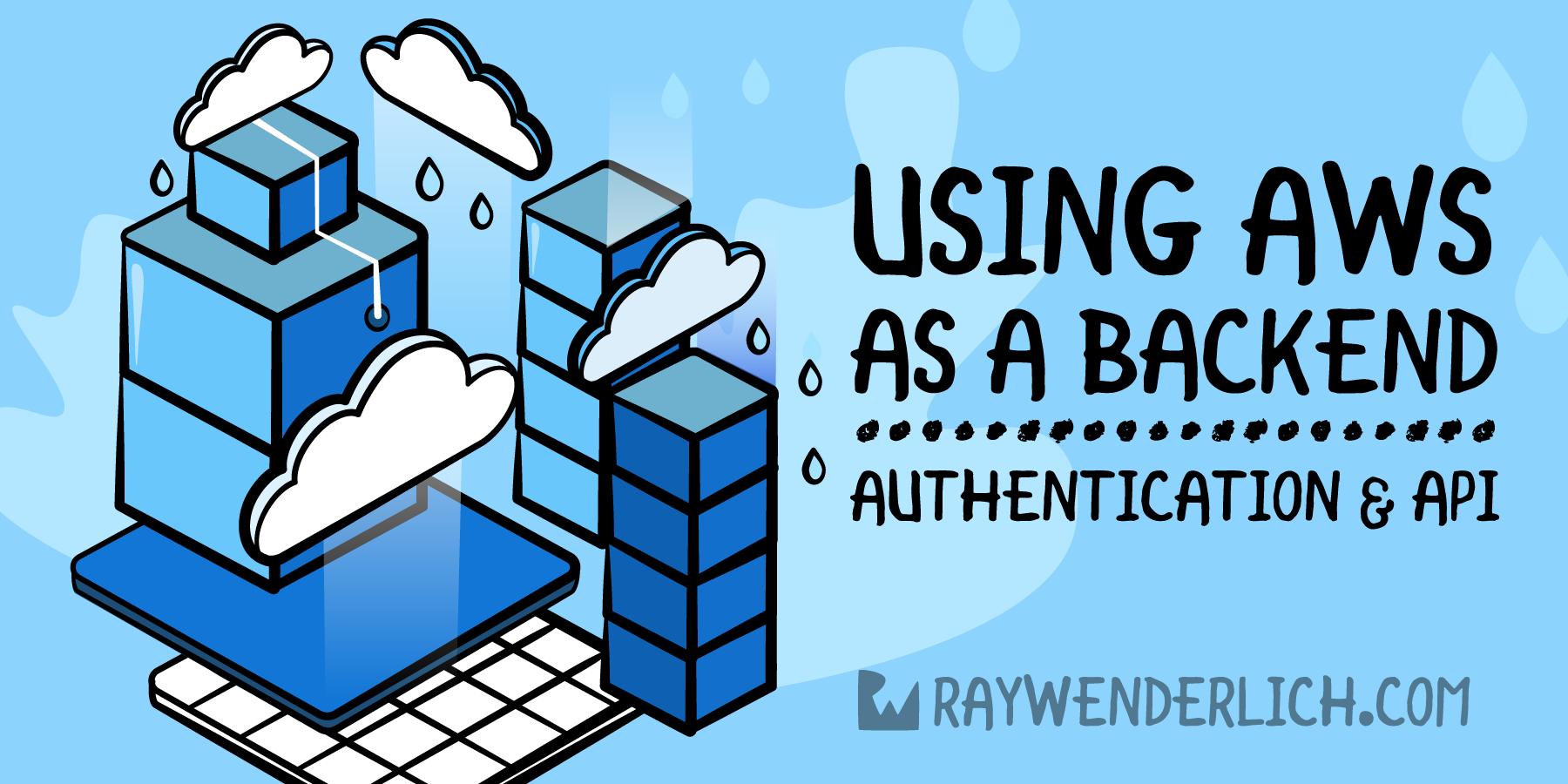 Using AWS as a Back End: Authentication & API [FREE] - RapidAPI